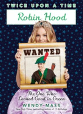 Robin Hood : by Mass, Wendy,