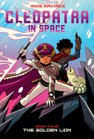 Cleopatra in space. Book four, The golden lion