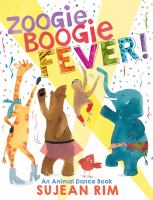Zoogie boogie fever! : an animal dance book