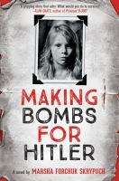 Making bombs for Hitler : a novel