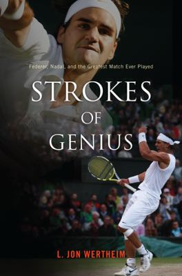 Strokes of genius : Federer, Nadal, and the greatest match ever played