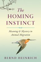 The Homing Instinct Meaning & Mystery in Animal Migration