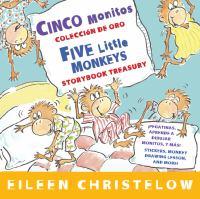 Cinco monitos colección de oro = Five little monkeys storybook treasury
