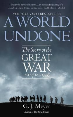 A world undone : the story of the Great War, 1914-1918