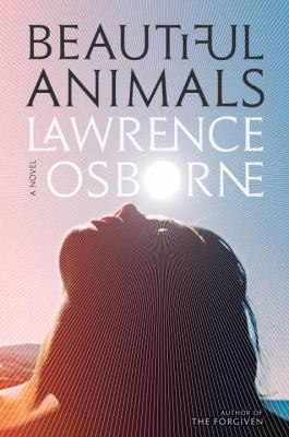 Beautiful animals : a novel