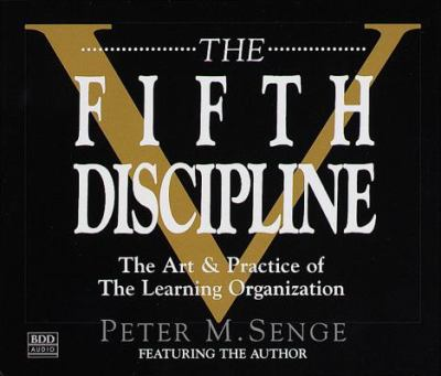 The fifth discipline : [the art & practice of the learning organization]