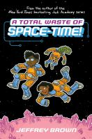 Space-time. Book 2, A total waste of space-time!