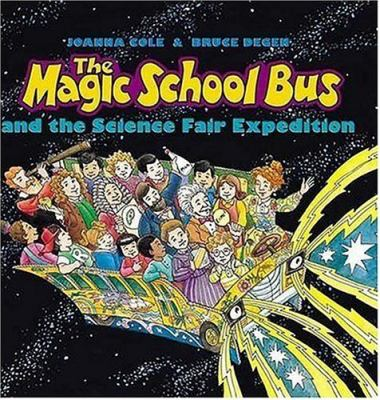 The Magic School Bus and the Science Fair Expedition