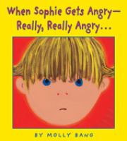 When Sophie gets angry--really, really angry--