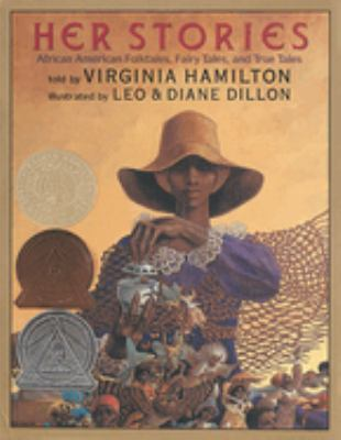 Her stories : African American folktales, fairy tales, and true tales