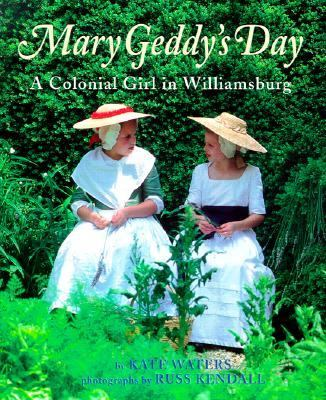 Mary Geddy's day : a day in Colonial Williamsburg