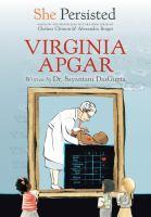 Virginia Apgar by DasGupta, Sayantani,