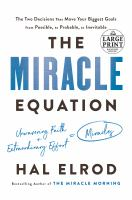 The miracle equation : the two decisions that move your biggest goals from possible, to probable, to inevitable
