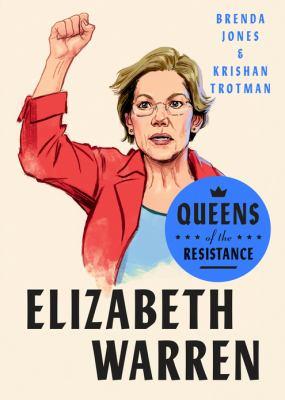 Elizabeth Warren : the life, times, and rise of Warren, aka the Boss