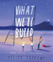 What we'll build : plans for our together future
