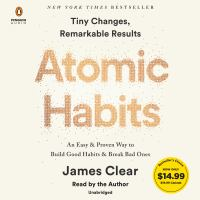 Atomic habits : an easy & proven way to build good habits & break bad ones