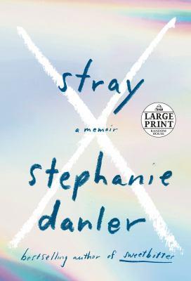 Stray : a memoir
