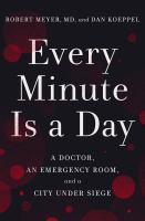 Every minute is a day : a doctor, an emergency room, and a city under siege
