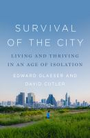 Survival of the city : living and thriving in an age of isolation