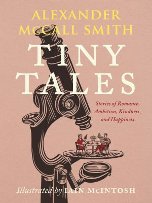 Tiny tales / Stories of Romance, Ambition, Kindness, and Happiness