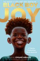 Black boy joy : 17 stories celebrating Black boyhood
