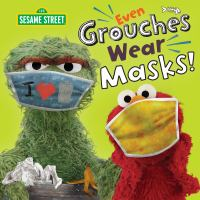 Even Grouches wear masks!