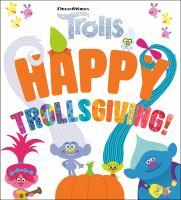Happy Trollsgiving!