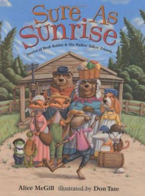 Sure as sunrise : stories of Bruh Rabbit & his walkin' talkin' friends