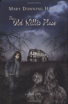 The old Willis place : a ghost story