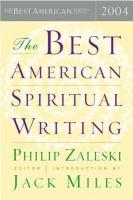 The best American spiritual writing, 2004