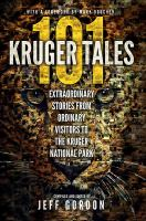 101 Kruger tales : extraordinary stories from ordinary visitors to the Kruger National Park