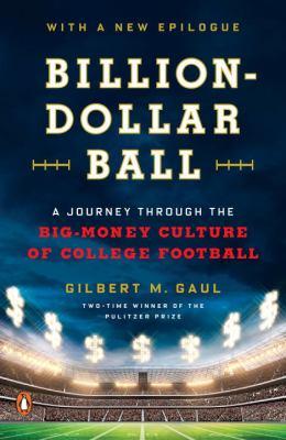 Billion-dollar ball : a journey through the big-money culture of college football