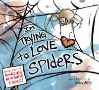 I'm trying to love spiders : (it isn't easy)