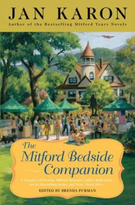 The Mitford bedside companion : a treasury of favorite Mitford moments, author reflections on the bestselling series, and more.  Much more