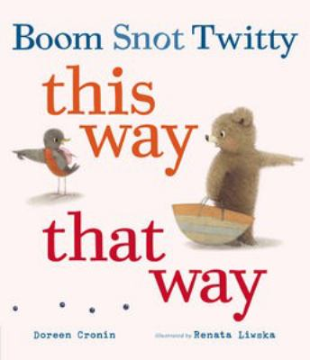 Boom, Snot, Twitty : this way that way