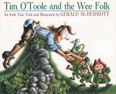 Tim O'Toole and the wee folk : an Irish tale