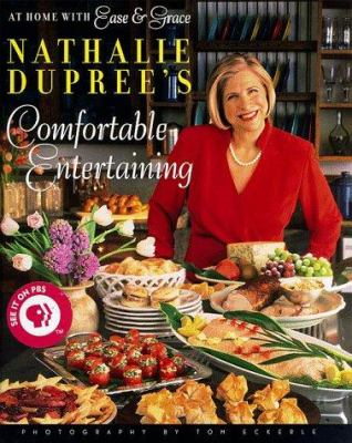 Nathalie Dupree's comfortable entertaining : at home with ease and grace.