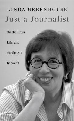 Just a journalist : on the press, life, and the spaces between