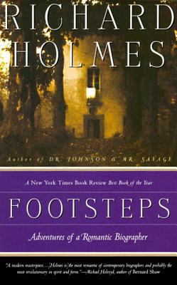 Footsteps : adventures of a romantic biographer
