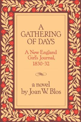 A gathering of days : a New England girl's journal, 1830-32 : a n