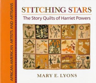 Stitching stars : the story quilts of Harriet Powers