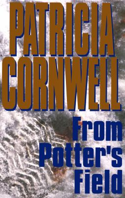 From Potter's field by Cornwell, Patricia Daniels,