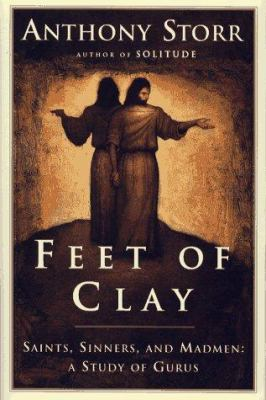 Feet of clay : saints, sinners, and madmen : a study of gurus