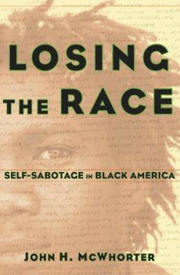 Losing the race : self-sabotage in Black America