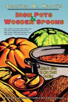Iron pots and wooden spoons : Africa's gifts to new world cooking