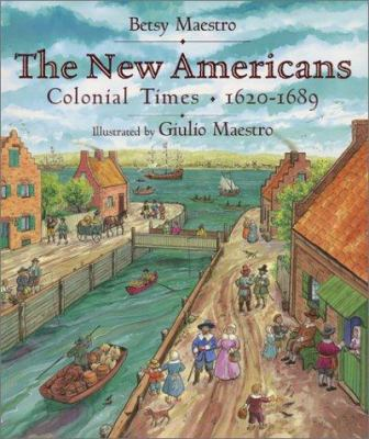 The new Americans : Colonial times, 1620-1689