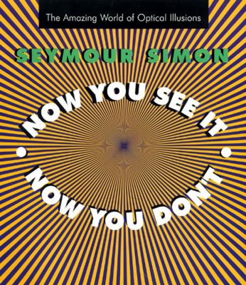 Now you see it, now you don't : the amazing world of optical illusions
