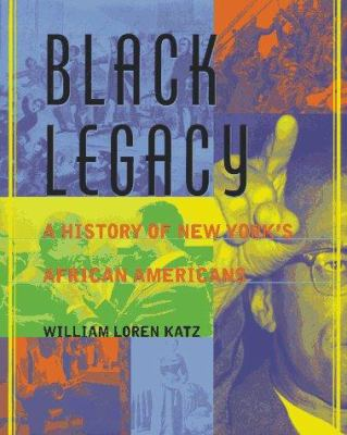 Black legacy : a history of New York's African Americans
