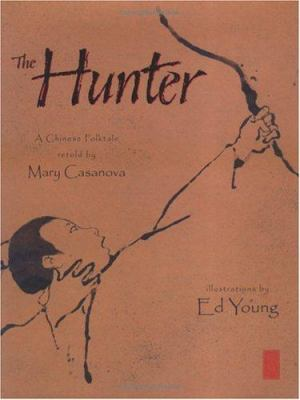 The hunter : a Chinese folktale