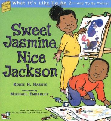 Sweet Jasmine, nice Jackson : what it's like to be 2--and to be twins!